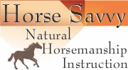 Horse savvy - Natural Horsemanship Instruction